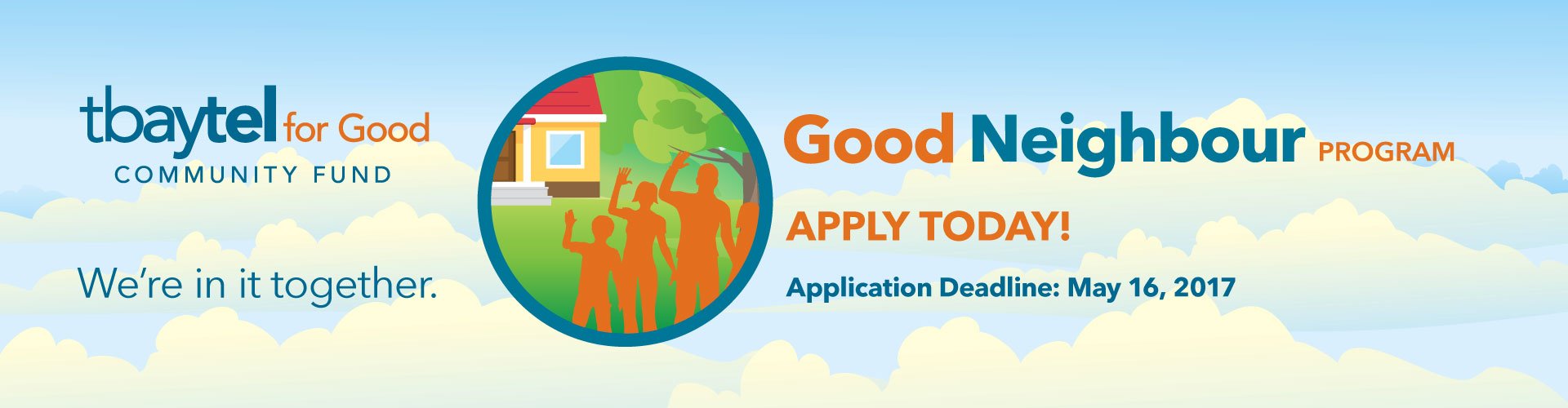 Good Neighbour Program Banner. Apply Today. Application Deadline May 16 2017